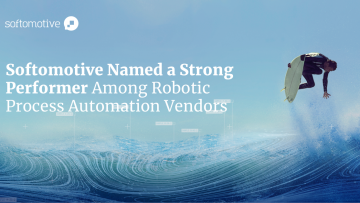 Softomotive named a Strong Performer among Robotic Process Automation (RPA) vendors