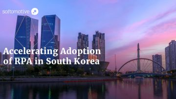 Accelerating Adoption of RPA in South Korea